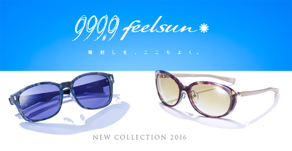 999.9 feelsun New Collection 2016