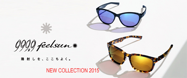 999.9 feelsun New Collection 2015